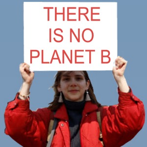 There is no Planet B placard from Extinction Rebellion